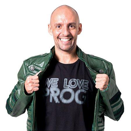 """Camiseta """"We Love Prog"""" - Claudinho Brasil"""