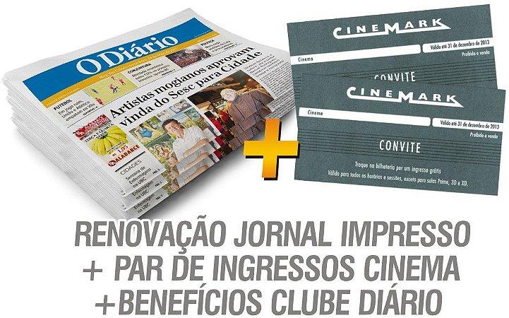 RENOVAÇÃO JORNAL IMPRESSO + PAR DE INGRESSOS CINEMA + BENEFÍCIOS CLUBE DIÁRIO