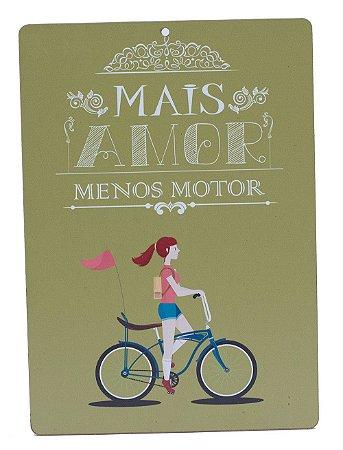 Placa Mais Amor Menos Motor