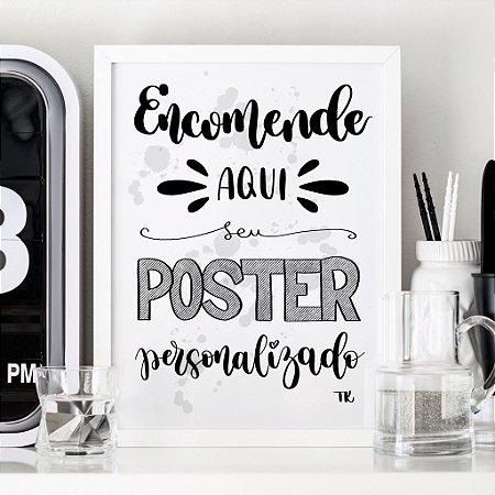 Encomende seu Poster Personalizado