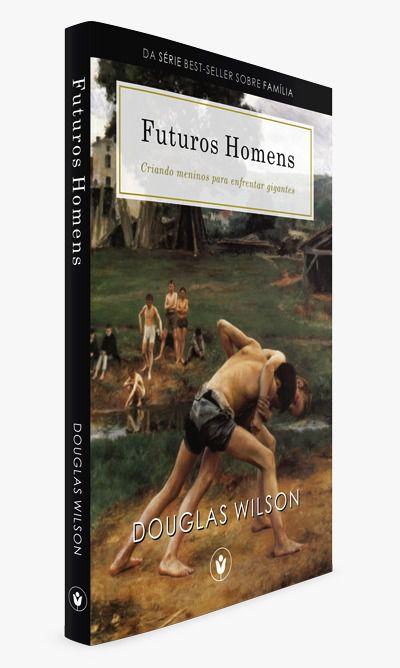 Futuros Homens – Criando Meninos Para Enfrentar Gigantes
