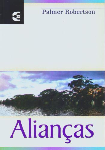 Alianças - O. Palmer Robertson