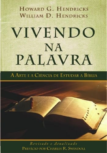 Vivendo Na Palavra - Howard G. Hendricks, William D. Hendricks
