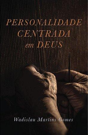Personalidade Centrada Em Deus | Wadislau Martins