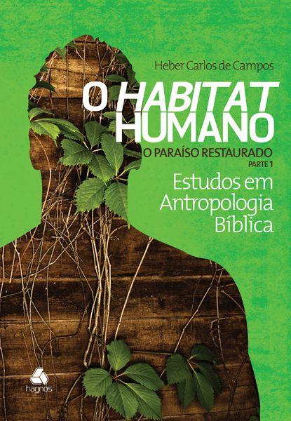 O habitat humano - Paraíso restaurado - Heber Carlos de Campos