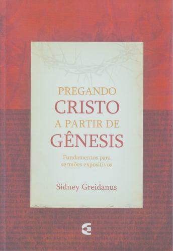 Pregando Cristo A Partir De Genesis | Sidney Greidanus