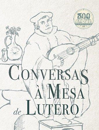 Conversas À Mesa De Lutero | Monergismo