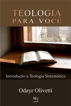 Teologia Para Você – Volume 1 | Odayr Olivetti