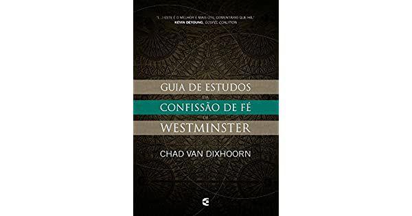 Promoção Eita Pega - Guia de estudos da Confissão de Fé de Westminster - Chad Van Dixhoorn + O Deus amordaçado o cristianismo confronta o pluralismo - D. A. CARSON