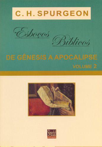 Esboços Bíblicos – Gênesis A Apocalipse – Vol. 2 | C. H. Spurgeon