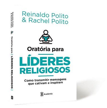 ORATÓRIA PARA LIDERES RELIGIOSOS |REINALDO POLITO,
