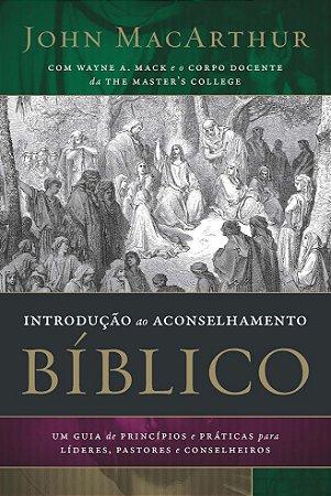 Introdução Ao Aconselhamento Bíblico | John MacArthur