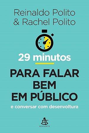 29 Minutos Para Falar Bem Em Público | Reinaldo Polito e Rachel Polito