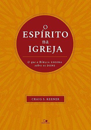 O Espírito Na Igreja | Craig S. Keener
