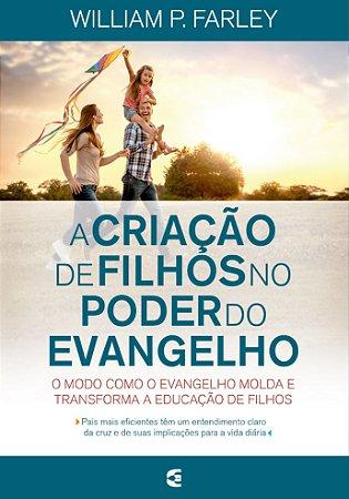 A Criação de filhos no poder do evangelho