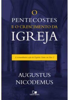 O Pentecostes E O Crescimento Da Igreja | Augustus Nicodemus Lopes