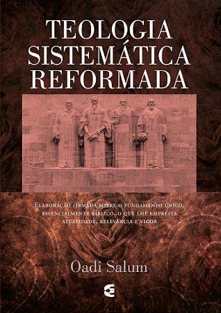Teologia sistemática reformada | Oadi Salum