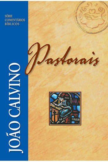 Comentário Pastorais | João Calvino