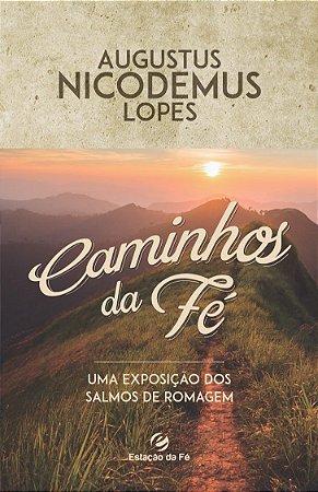 Caminhos da fé | Augustus Nicodemus