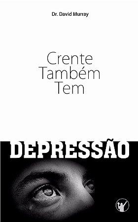 Crente Também Tem Depressão | David. Murray