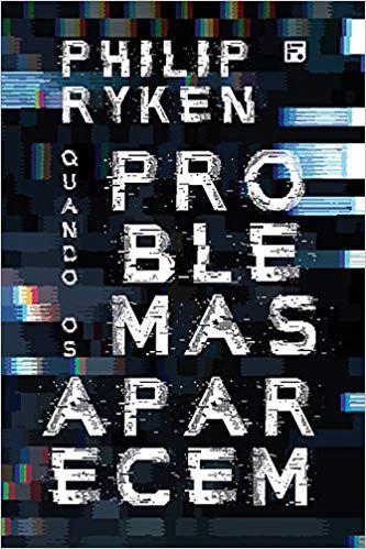 Quando Os Problemas Aparecem | Philip Ryken