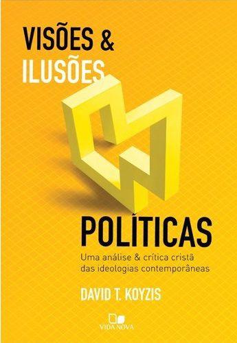 Visões e ilusões políticas | DAVID T. KOYZIS