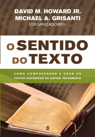 O Sentido do texto | David M. Howard, Michael A. Grisanti
