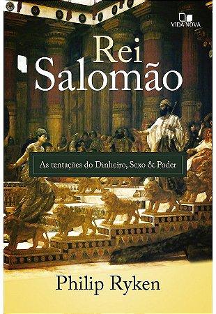 Rei Salomão: as tentações do dinheiro, sexo e poder | PHILIP GRAHAM RYKEN
