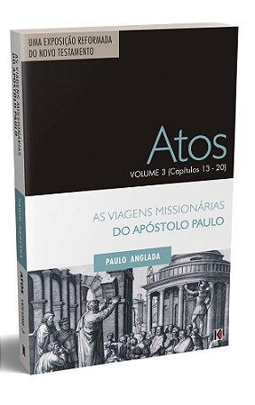 Atos Volume 3 (Capitulos 13 a 20) - As Viagens Missionárias do Apóstolo Paulo