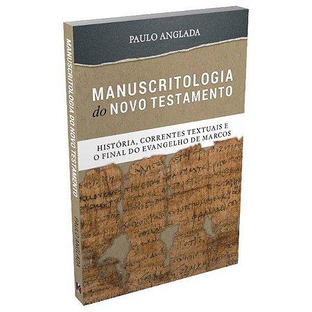 Manuscritologia do Novo Testamento: História, Correntes Textuais | Rev. Paulo Anglada