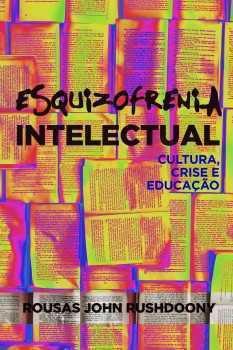 Esquizofrenia Intelectual | R. J. Rushdoony