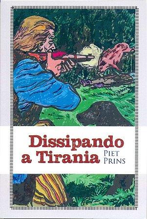Dissipando a tirania | Piet Prins