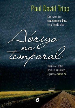 Nome: Abrigo No Temporal | Paul David Tripp