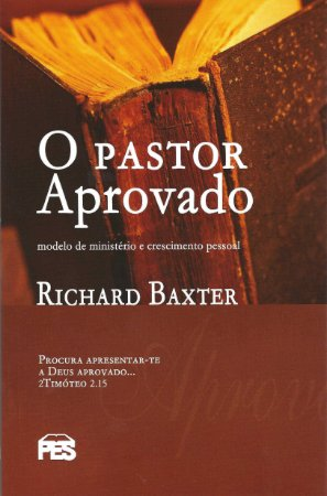 O Pastor Aprovado | Richard Baxter