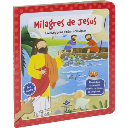 UM LIVRO PARA PINTAR COM ÁGUA - MILAGRES de JESUS