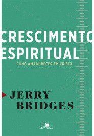 Crescimento espiritual como amadurecer em Cristo - JERRY BRIDGES