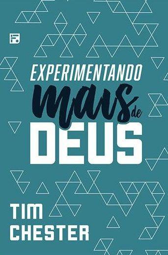 Experimentando Mais De Deus | Tim Chester