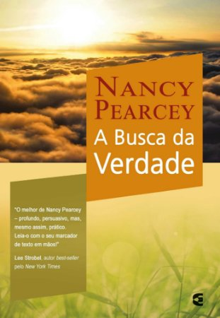 A Busca Da Verdade | Nancy Pearcey