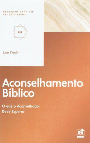 ACONSELHAMENTO BÍBLICO - O QUE O ACONSELHADO DEVE ESPERAR