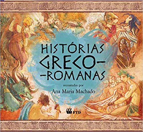 Histórias Greco-Romanas-  Ana Maria Machado