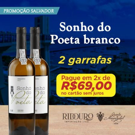 PROMO SALVADOR - 2 GARRAFAS DE SONHO DO POETA BRANCO