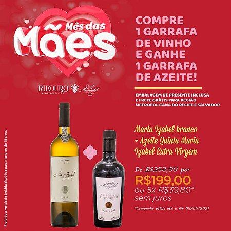 Mês das Mães - 1 Gf vinho Maria Izabel branco + 1 Gf Azeite Extra-Virgem QMI