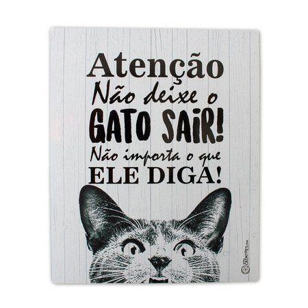 Placa Decorativa - Não Deixe o Gato Sair