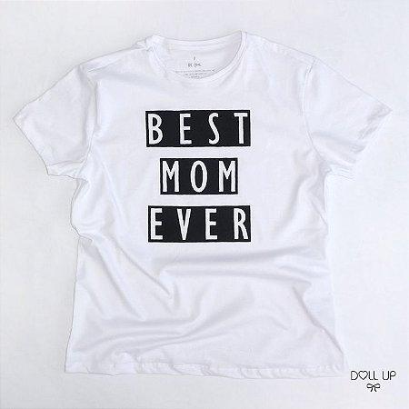Camiseta Best Mom Ever manga curta feminina adulta