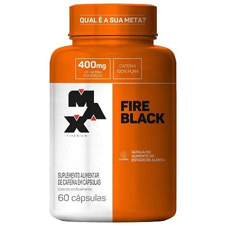 Fire Black - 60 cápsulas - Max Titanium