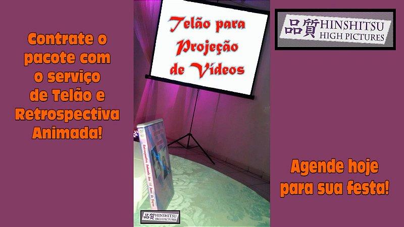 TELÃO PARA PROJEÇÃO DE VÍDEOS NO EVENTO