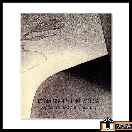 Impressões e Memória: a gravura de Carlos Martins