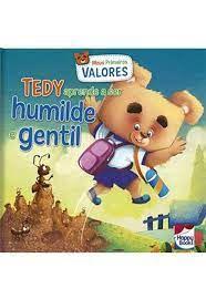 Livro - Meus Primeiros Valores: Tedy - Aprender a Ser Humilde e Gentil