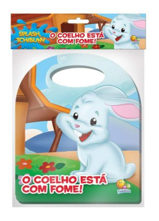 Livro Banho - Splash, Tchibum- Coelho Esta Com Fome!