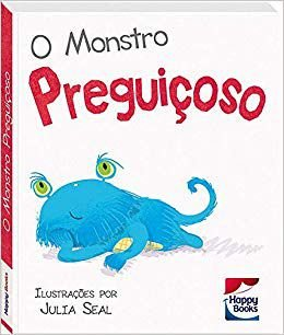 Livro para Crianças – Atitudes Crianças – O Monstro Preguiçoso – Happy Books